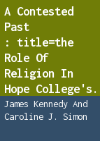 A contested past: the role of religion in Hope College's history, 1945-1987