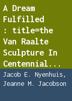 A dream fulfilled: the Van Raalte sculpture in Centennial Park : given in honor of the sesquicentennial of Holland, Michigan USA