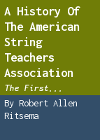 A history of the American String Teachers Association: the first twenty-five years,