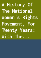 A history of the national woman's rights movement, for twenty years: with the proceedings of the decade meeting held at Apollo hall, October 20, 1870 from 1850 to 1870