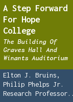 A step forward for Hope College: the building of Graves Hall and Winants Auditorium