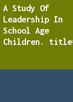 A study of leadership in school age children.