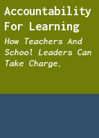 Accountability for Learning: How Teachers and School Leaders Can Take Charge.