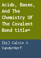 Acids, bases, and the chemistry of the covalent bond