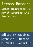 Across borders: Dutch migration to North America and Australia