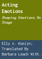 Acting emotions: shaping emotions on stage
