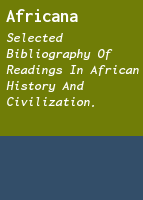 Africana: selected bibliography of readings in African history and civilization.