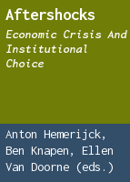 Aftershocks: economic crisis and institutional choice