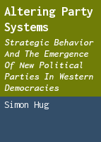 Altering Party Systems: Strategic Behavior and the Emergence of New Political Parties in Western Democracies