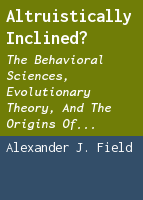 Altruistically Inclined?: The Behavioral Sciences, Evolutionary Theory, and the Origins of Reciprocity