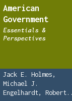 American government: essentials & perspectives