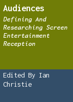 Audiences: defining and researching screen entertainment reception