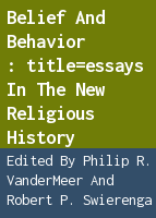 Belief and behavior: essays in the new religious history