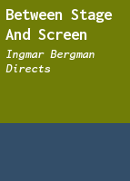 Between Stage and Screen: Ingmar Bergman Directs
