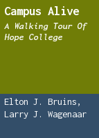 Campus alive: a walking tour of Hope College