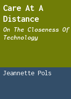Care at a distance: on the closeness of technology