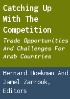 Catching Up with the Competition: Trade Opportunities and Challenges for Arab Countries