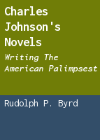 Charles Johnson's novels: writing the American palimpsest