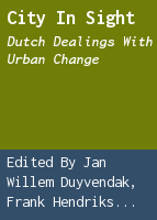 City in sight: Dutch dealings with urban change