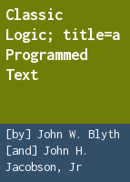 Classic logic; a programmed text