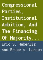 Congressional Parties, Institutional Ambition, and the Financing of Majority Control