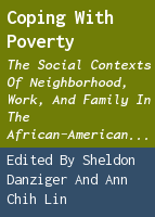 Coping With Poverty: The Social Contexts of Neighborhood, Work, and Family in the African-American Community