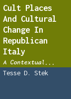 Cult places and cultural change in Republican Italy: a contextual approach to religious aspects of rural society after the Roman conquest
