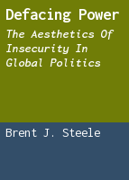 Defacing Power: The Aesthetics of Insecurity in Global Politics