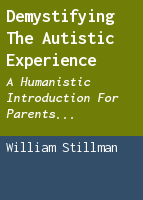 Demystifying the autistic experience: a humanistic introduction for parents, caregivers, and educators