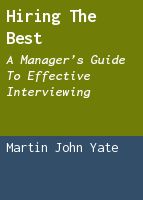Hiring the best: a manager's guide to effective interviewing