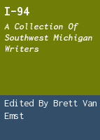 I-94: a collection of southwest Michigan writers