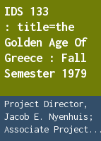 IDS 133: the golden age of Greece : fall semester 1979
