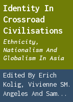 Identity in crossroad civilisations: ethnicity, nationalism and globalism in Asia