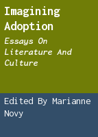 Imagining Adoption: Essays on Literature and Culture
