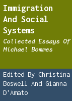 Immigration and social systems: collected essays of Michael Bommes
