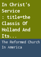 In Christ's service: the classis of Holland and its congregations, 1847-1997