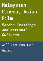 Malaysian cinema, Asian film: border crossings and national cultures
