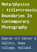 Meta/physics: crossing boundaries in contemporary photography