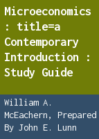 Microeconomics: a contemporary introduction : study guide