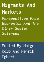 Migrants and markets: perspectives from economics and the other social sciences