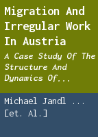 Migration and irregular work in Austria: a case study of the structure and dynamics of irregular foreign employment in Europe at the beginning of the 21st century