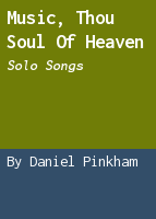 Music, thou soul of heaven: solo songs