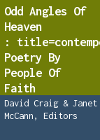 Odd angles of heaven: contemporary poetry by people of faith