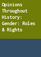 Opinions throughout History: Gender: Roles & Rights