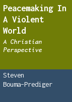 Peacemaking in a violent world: a Christian perspective
