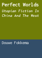 Perfect worlds: utopian fiction in China and the West