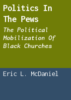 Politics in the Pews: The Political Mobilization of Black Churches