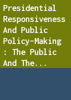 Presidential Responsiveness and Public Policy-Making : The Public and the Policies That Presidents Choose