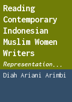 Reading contemporary Indonesian Muslim women writers: representation, identity and religion of Muslim women in Indonesian fiction