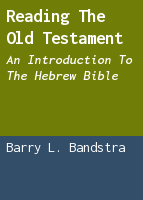 Reading the Old Testament: an introduction to the Hebrew Bible